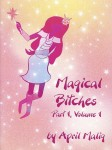 Magical Bitches by April Malig